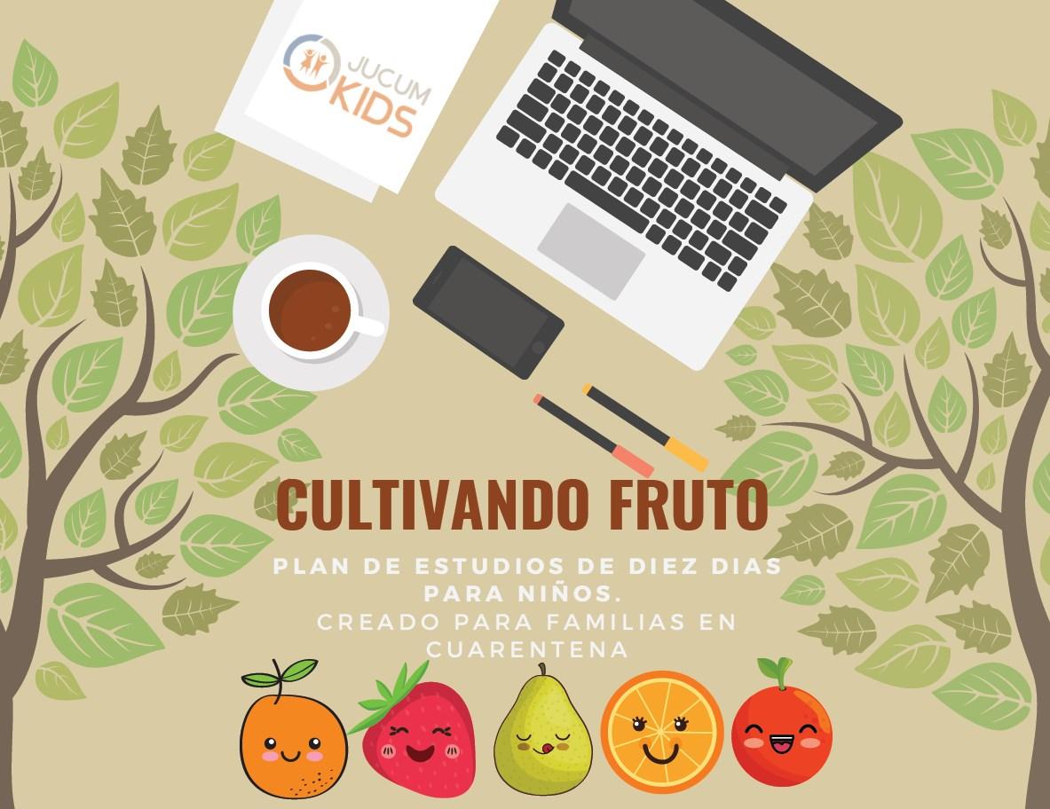 Cultivando el Fruto